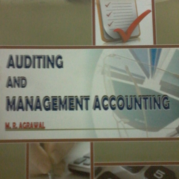 AUDITING AND MANAGEMENT ACCOUNTING B com Part – 3 : M R  AGRAWAL