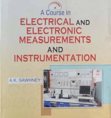 Electrical and electronic measurements and instrumentation by a.k.sawhney