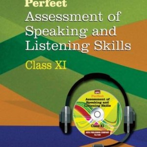 Perfect Assessment of Speaking and Listening Skills Class- XI